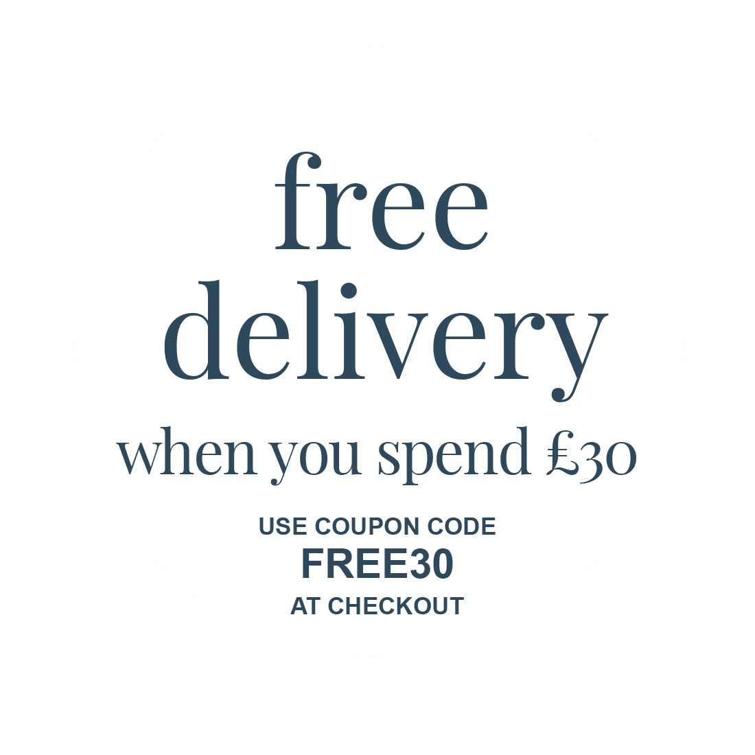 Free delivery when you spend £30 - Use coupon code FREE30 at checkout