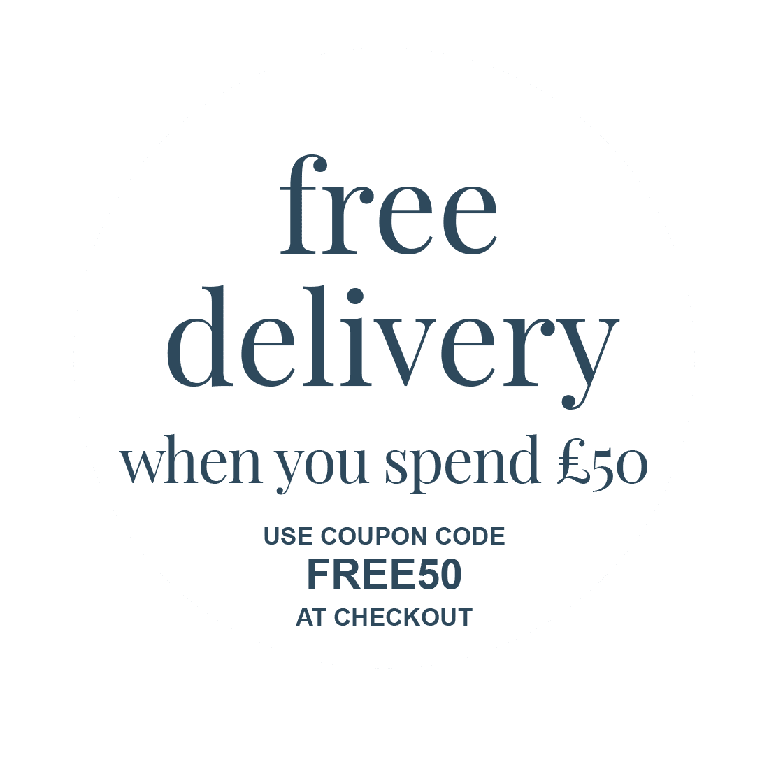 Free delivery when you spend £50 - Use coupon code FREE50 at checkout